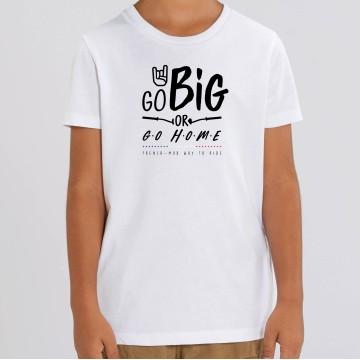 TSHIRT Enfant GO BIG OR GO HOME