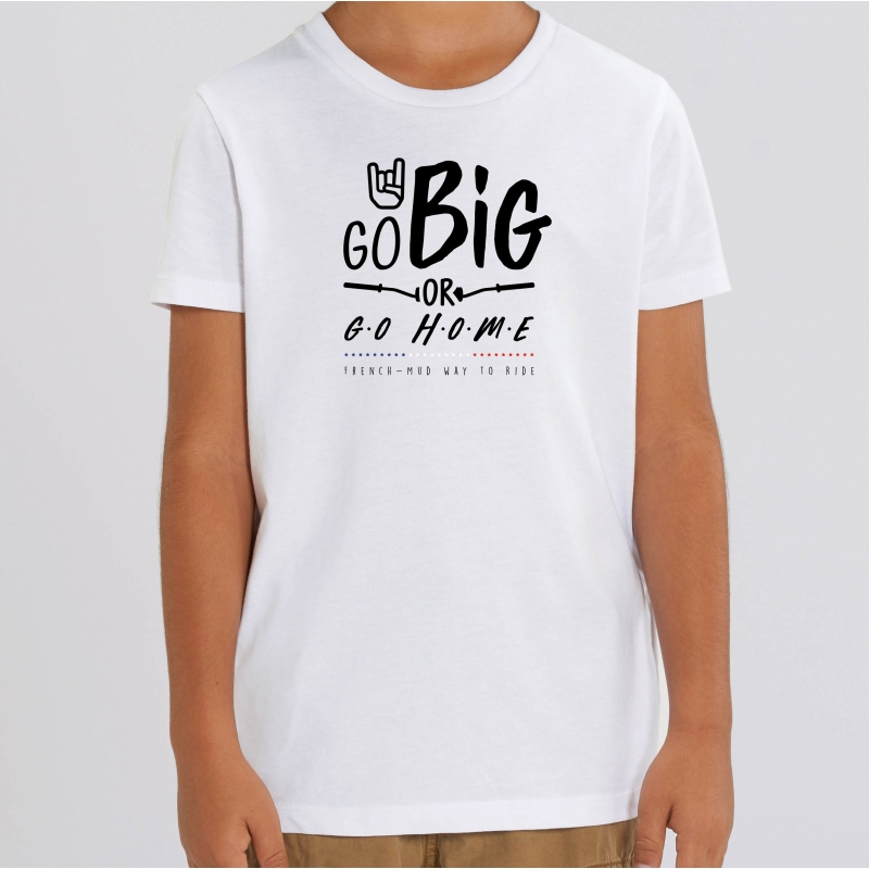 TSHIRT Enfant GO BIG OR GO HOME