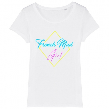 """TSHIRT """"FRENCH MUD GIRL"""" Femme"""