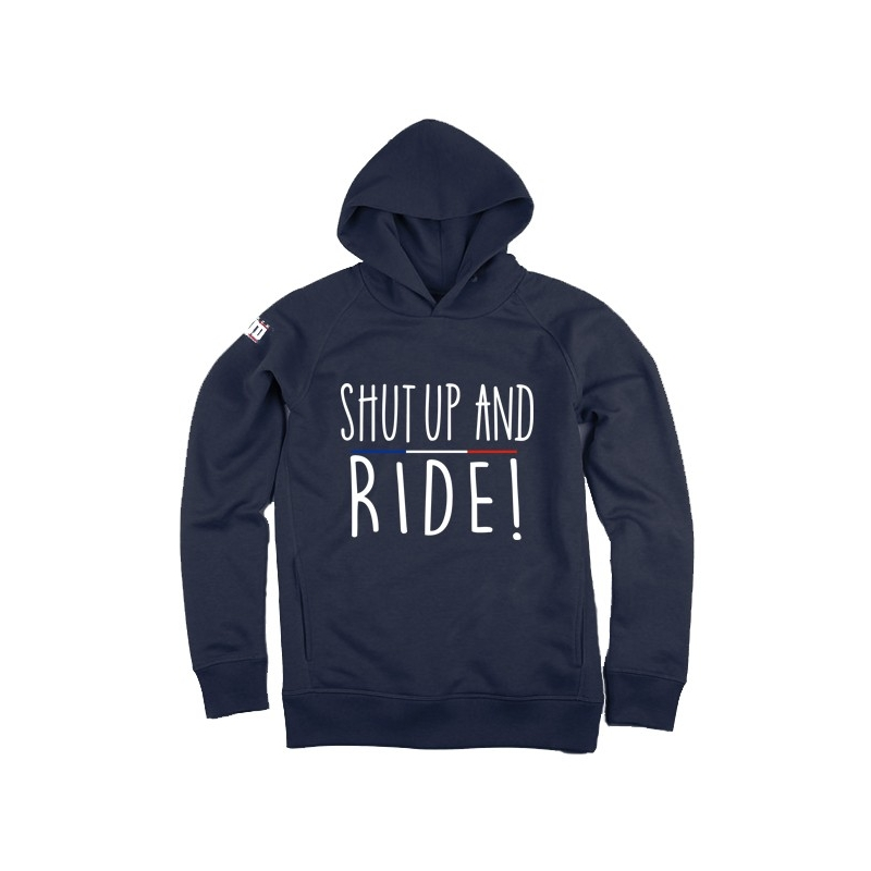 Hoodie Shut Up and Ride Femme