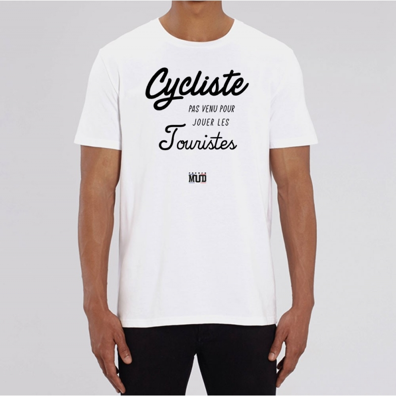 TSHIRT Unisexe CYCLISTE PAS VENU JOUER LES TOURISTES