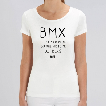 TSHIRT Femme BMX BIEN PLUS QUE DES TRICKS