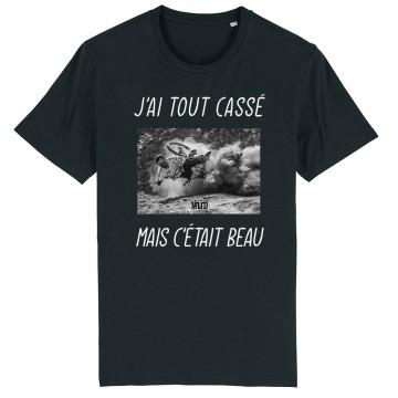 TSHIRT Unisexe J'AI TOUT CASSE MAIS C'ETAIT BEAU (VTT)
